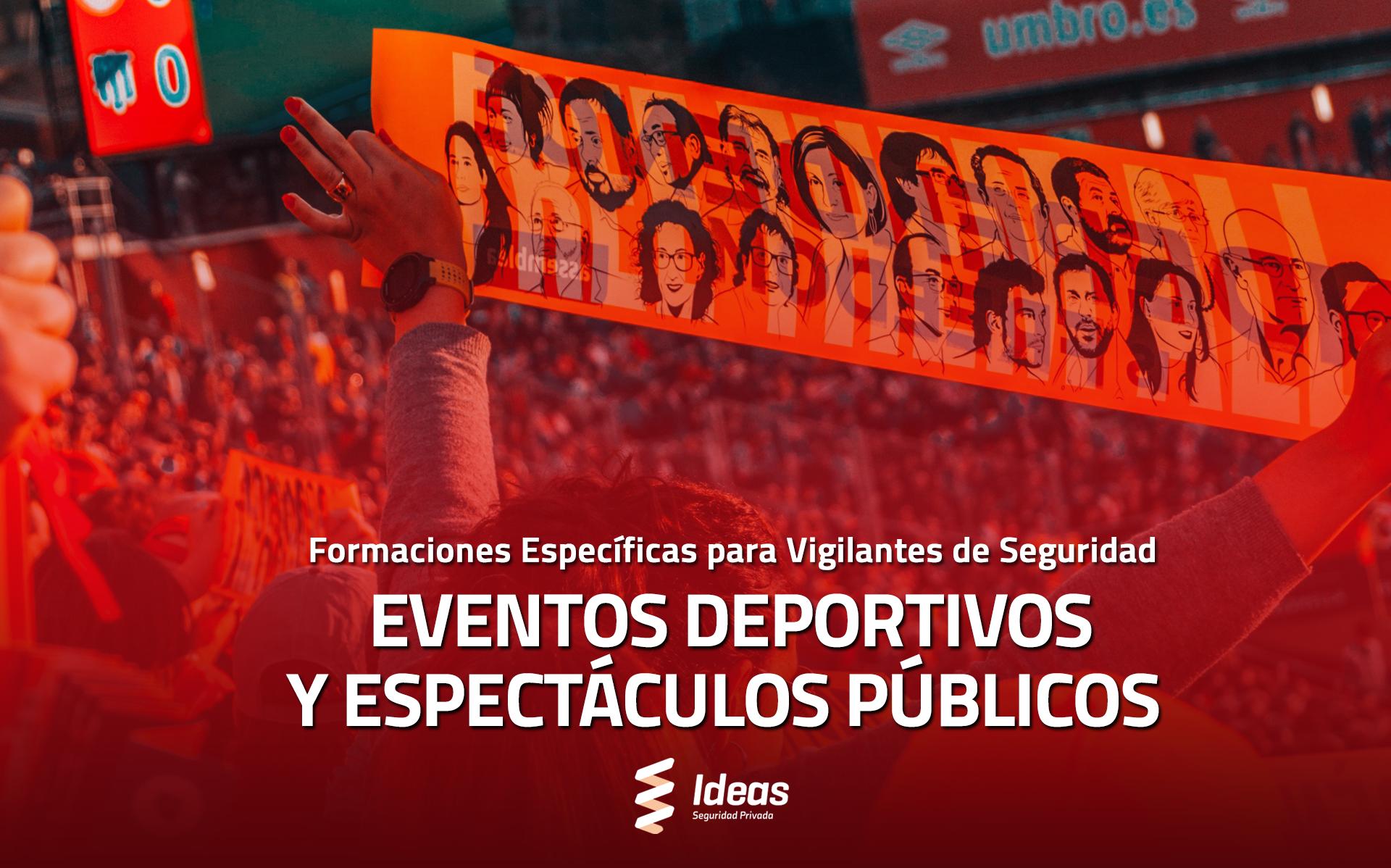 Eventos Deportivos y Espectáculos Públicos