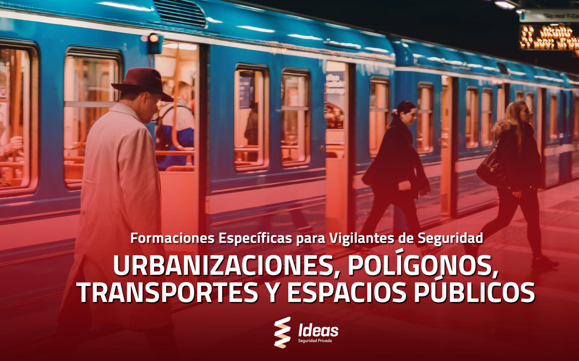 Urbanizaciones, Polígonos, Transportes y Espacios Públicos