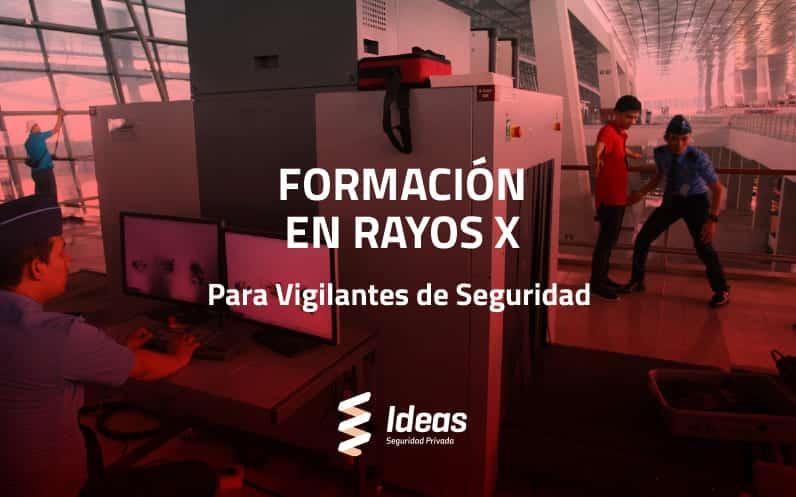 Curso de Rayos X para Vigilante de Seguridad