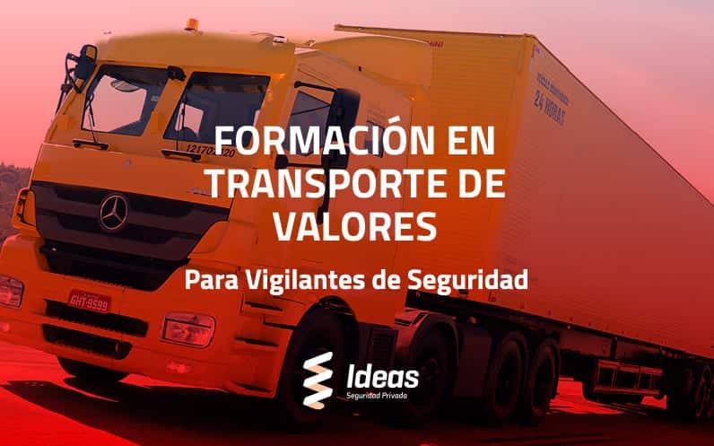 Formación en Transporte de Valores para Vigilante de Seguridad