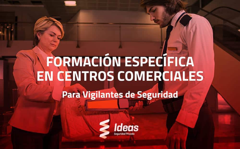 Formación Específica en Centros Comerciales para Vigilante de Seguridad