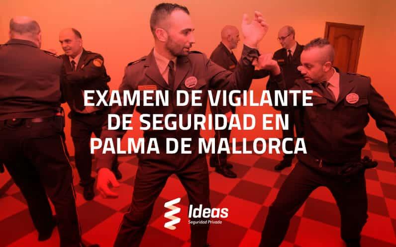 Examen de Vigilante de Seguridad en Palma de Mallorca