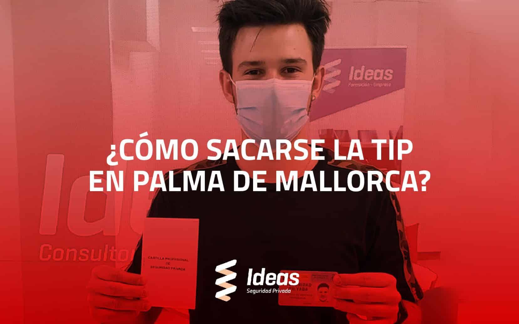 ¿Cómo sacarse la TIP en Palma de Mallorca?