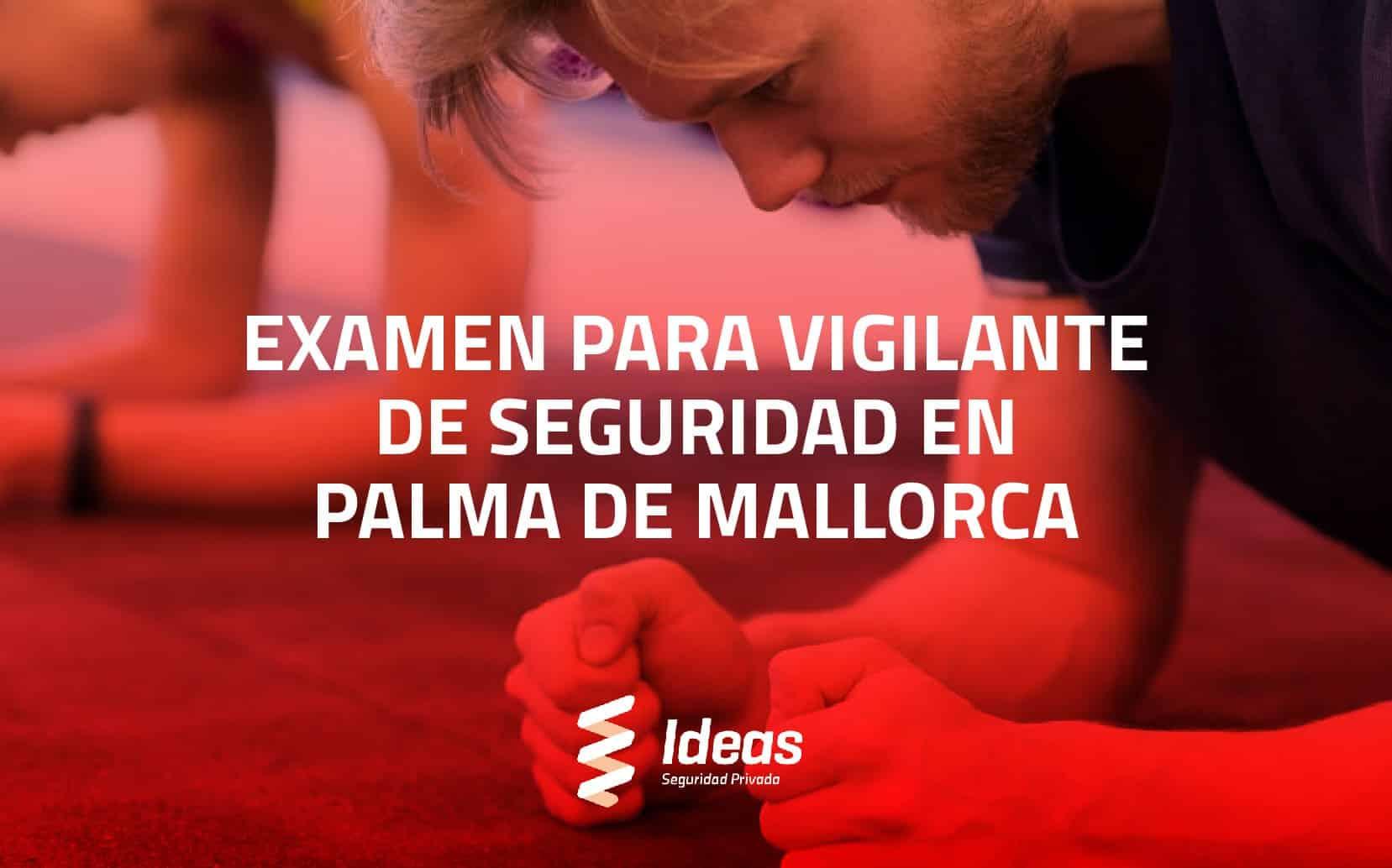 Examen para Vigilante de Seguridad en Palma de Mallorca