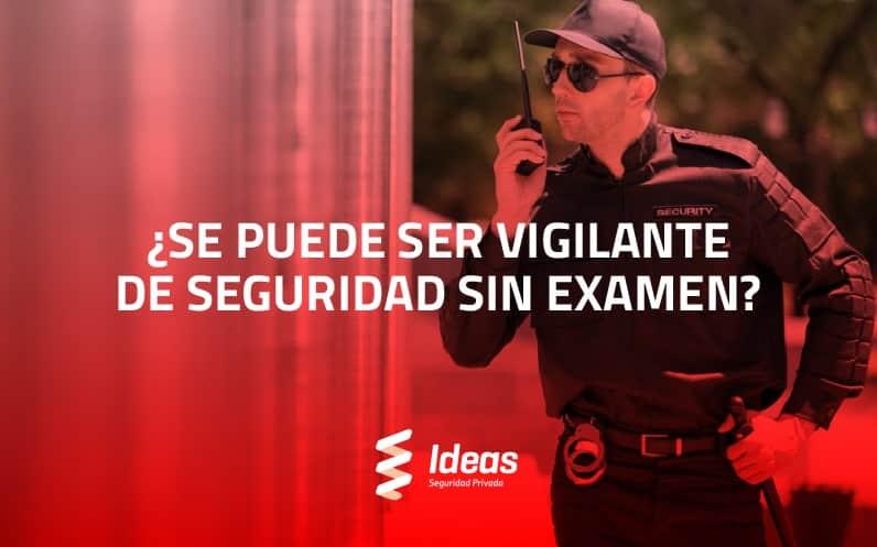 Conoce si puedes llegar a ser Vigilante de Seguridad sin examen. ¿Quieres convertirte en Vigilante de Seguridad? Contáctanos sin compromiso y déjanos ayudarte.